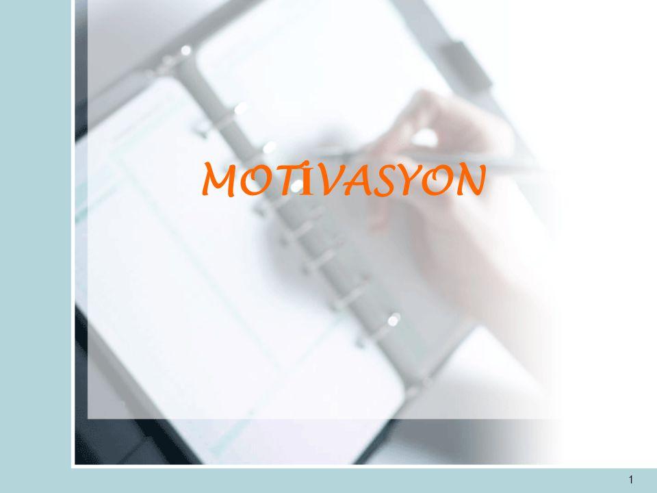 31 A İ LE Bazen de aile içindeki bazı durumlar motivasyon düşüşüne neden olabilir.