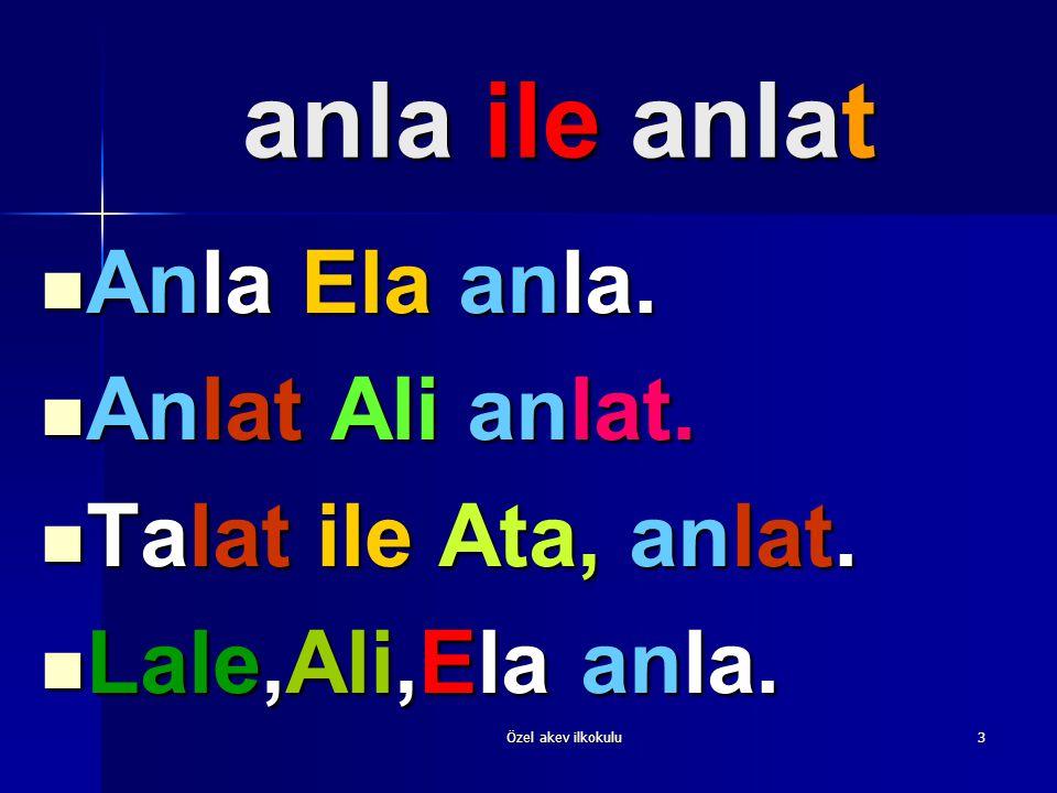 2 Anla,anlat la t lat, lat,lat an lat anlat, anlat