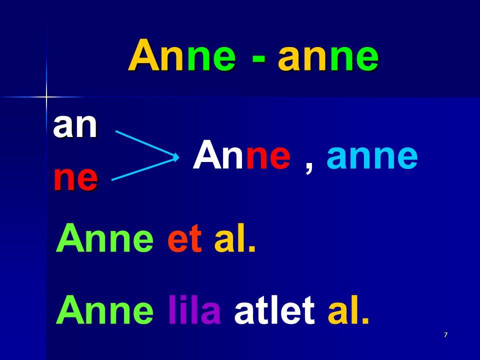 ÖZEL AKEV İLKOKULU6 Ana – ana - ana an a Ana, ana Ana anla,anlat. Ela ile ana el itti.