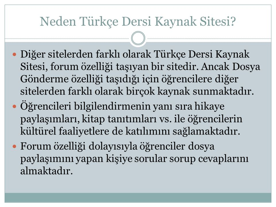 Neden Türkçe Dersi Kaynak Sitesi? Diğer sitelerden farklı olarak Türkçe Dersi Kaynak Sitesi, forum özelliği taşıyan bir sitedir. Ancak Dosya Gönderme