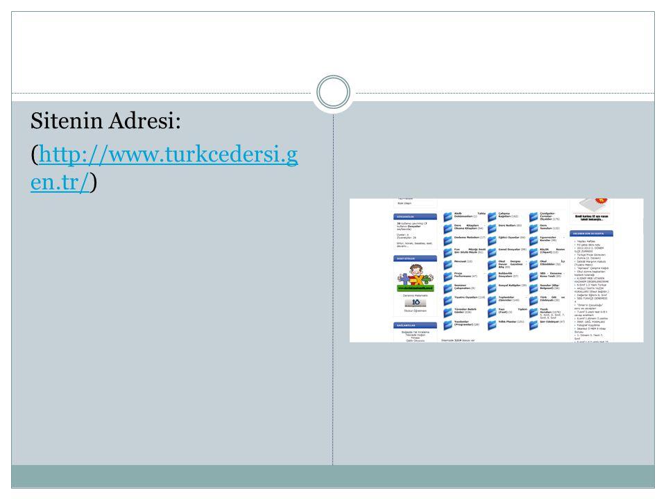 Sitenin Adresi: (http://www.turkcedersi.g en.tr/)http://www.turkcedersi.g en.tr/