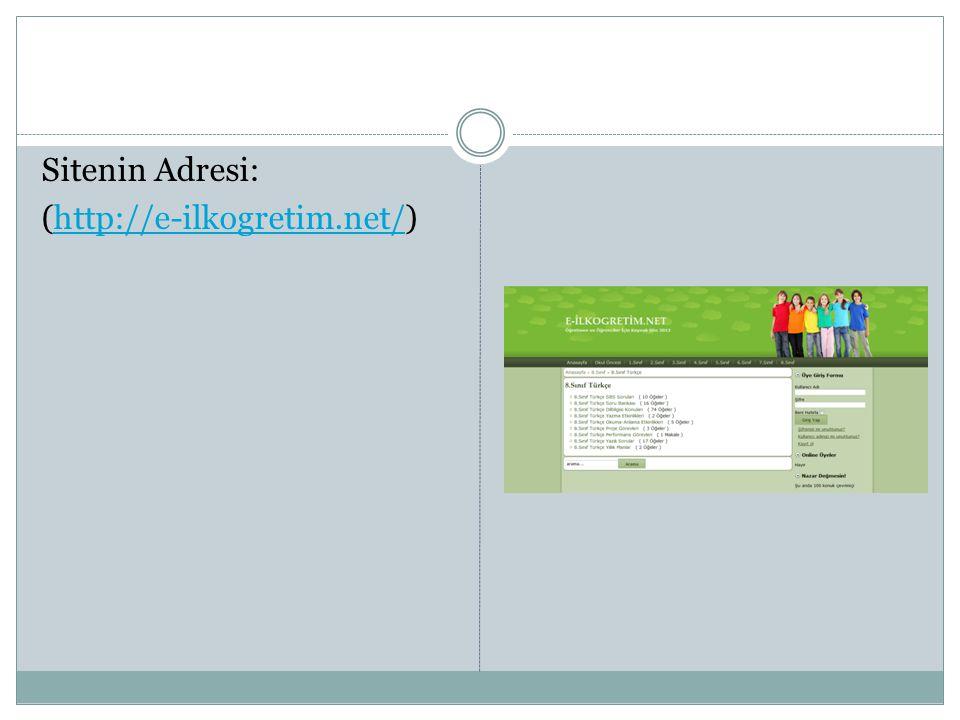 Sitenin Adresi: (http://e-ilkogretim.net/)http://e-ilkogretim.net/