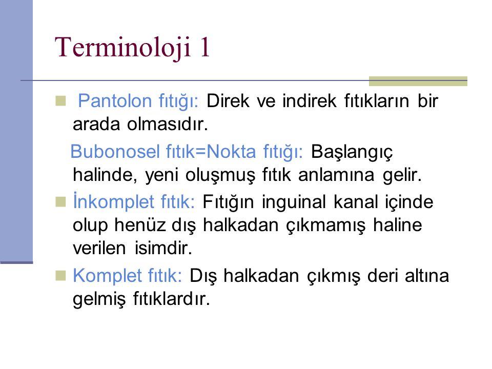 Terminoloji 1 Pantolon fıtığı: Direk ve indirek fıtıkların bir arada olmasıdır.