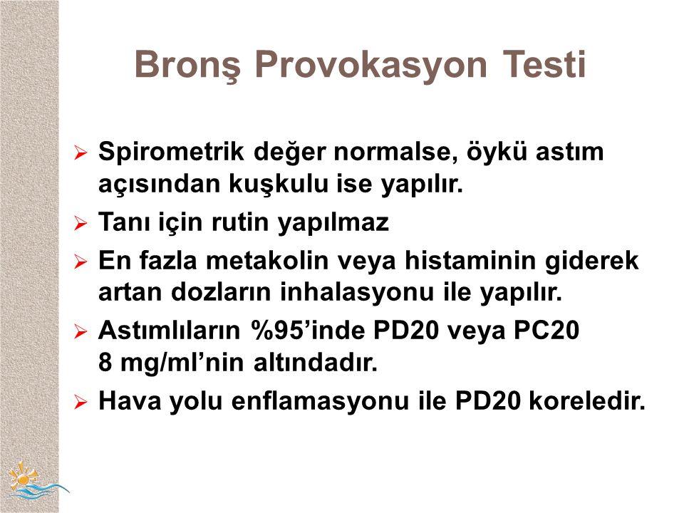 Bronş Provokasyon Testi  Spirometrik değer normalse, öykü astım açısından kuşkulu ise yapılır.