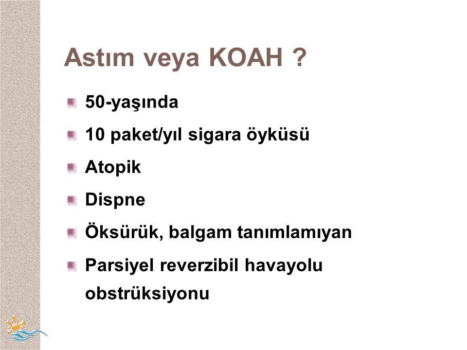 Astım veya KOAH .