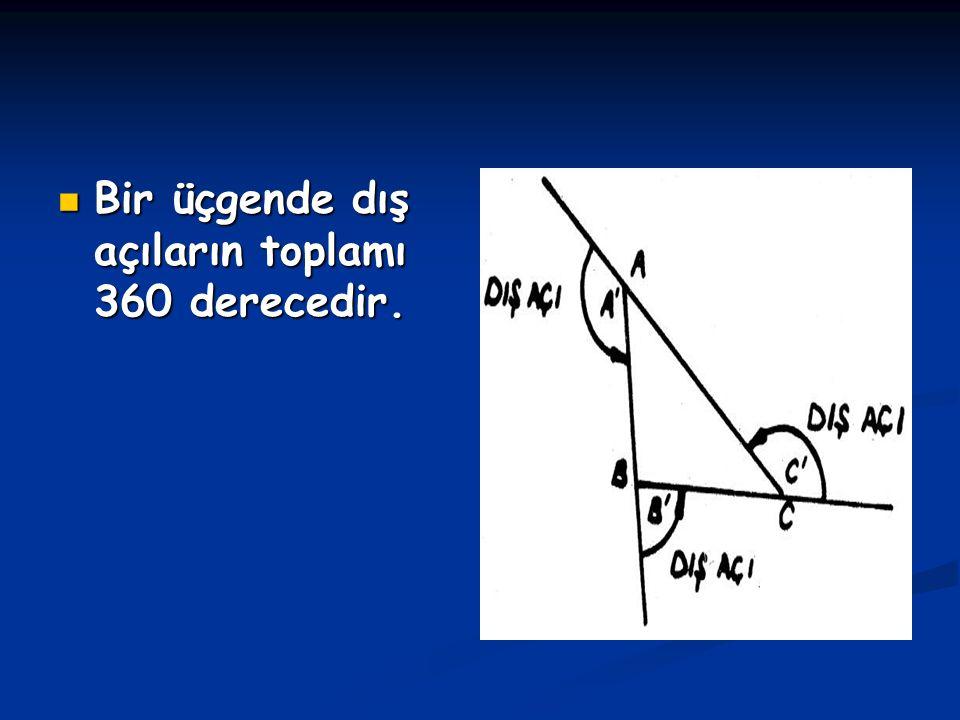 Bir üçgende dış açıların toplamı 360 derecedir. Bir üçgende dış açıların toplamı 360 derecedir.