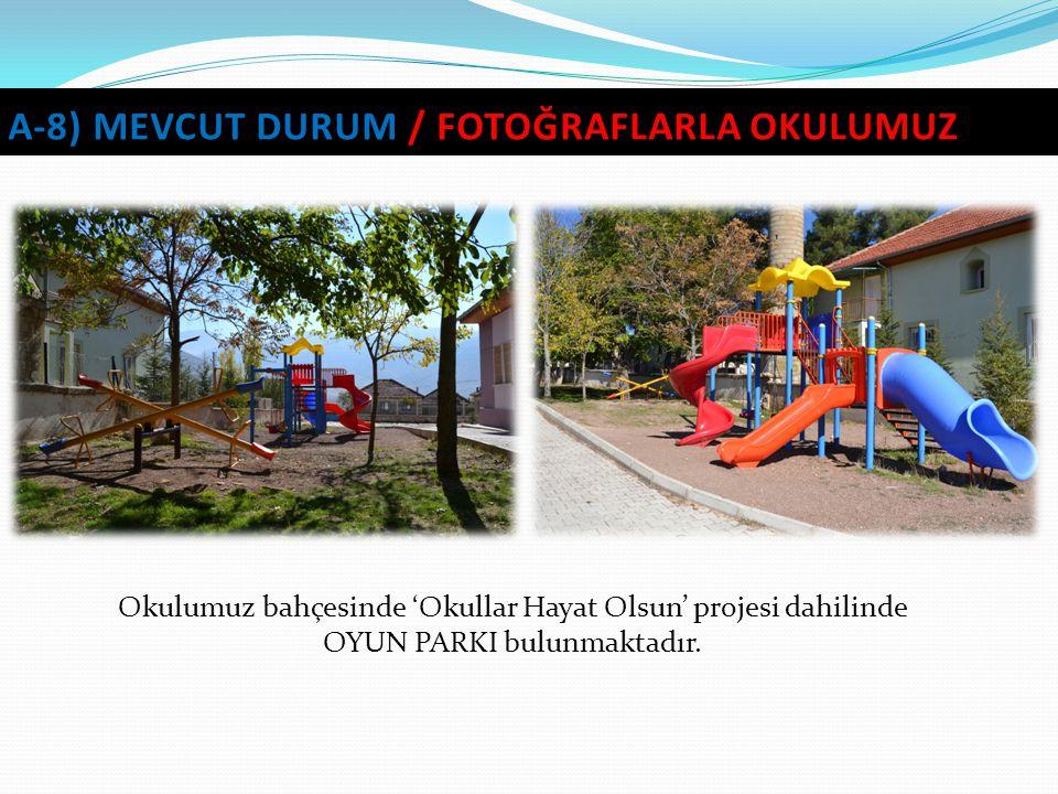 Okulumuz bahçesinde 'Okullar Hayat Olsun' projesi dahilinde OYUN PARKI bulunmaktadır.