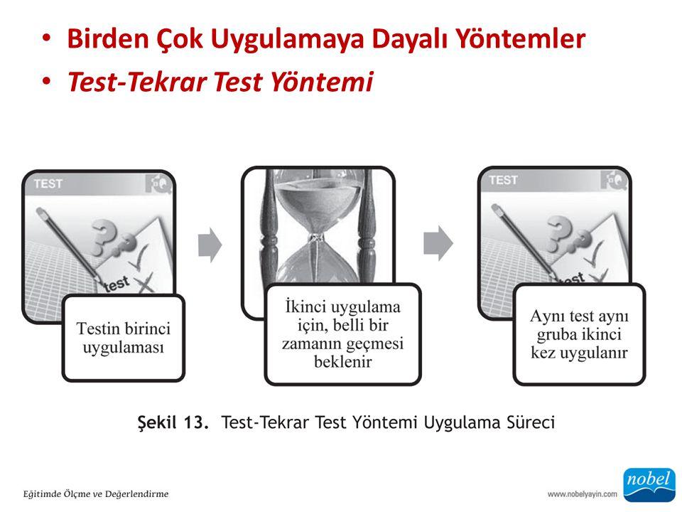 Birden Çok Uygulamaya Dayalı Yöntemler Test-Tekrar Test Yöntemi