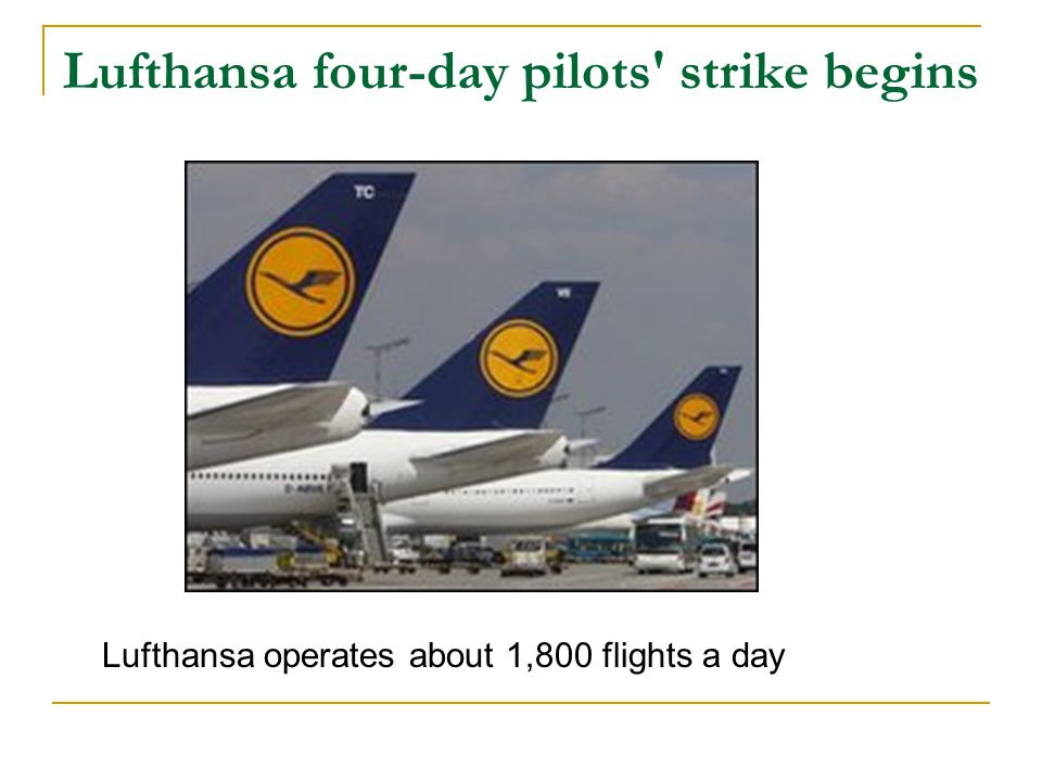 Lufthansa four-day pilots strike begins Lufthansa operates about 1,800 flights a day