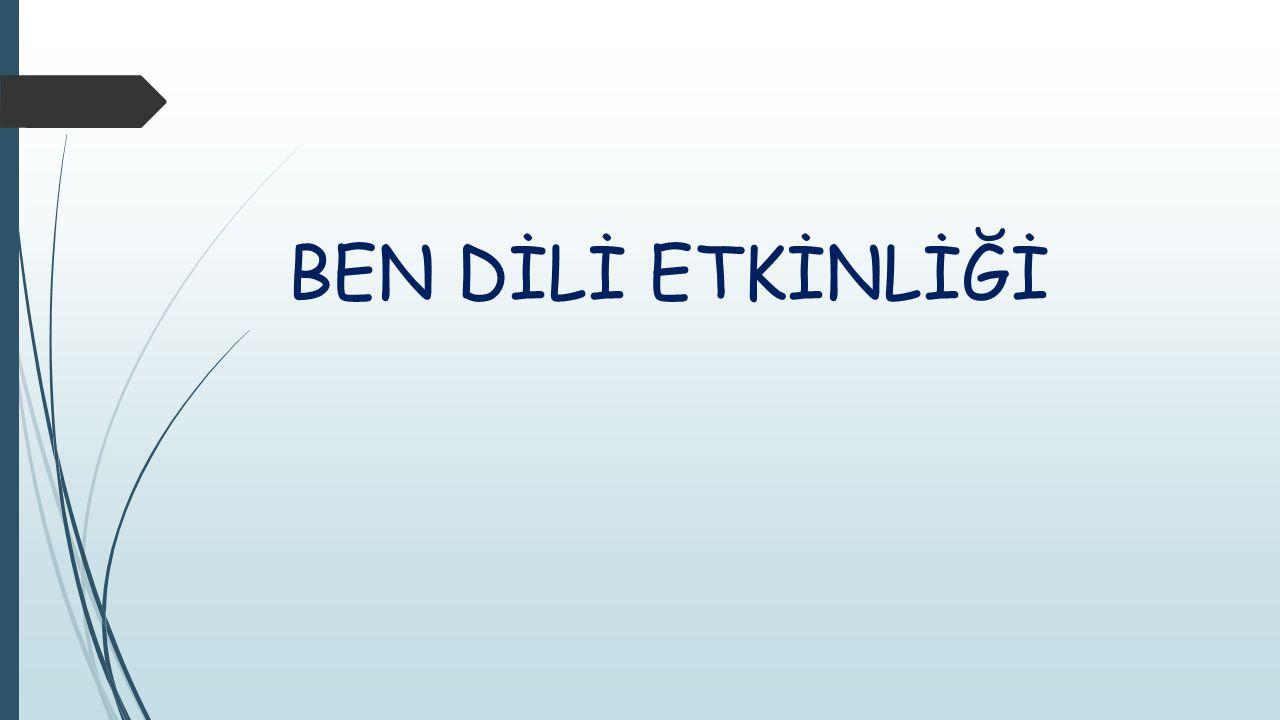 BEN DİLİ ETKİNLİĞİ
