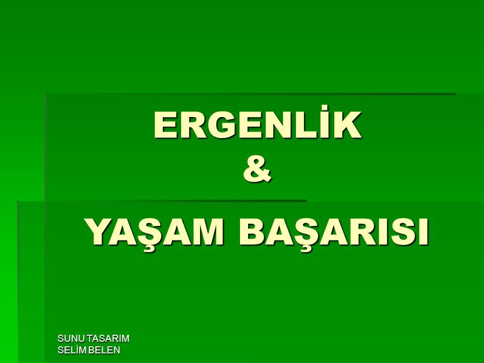 SUNU TASARIM SELİM BELEN ERGENLİK & YAŞAM BAŞARISI
