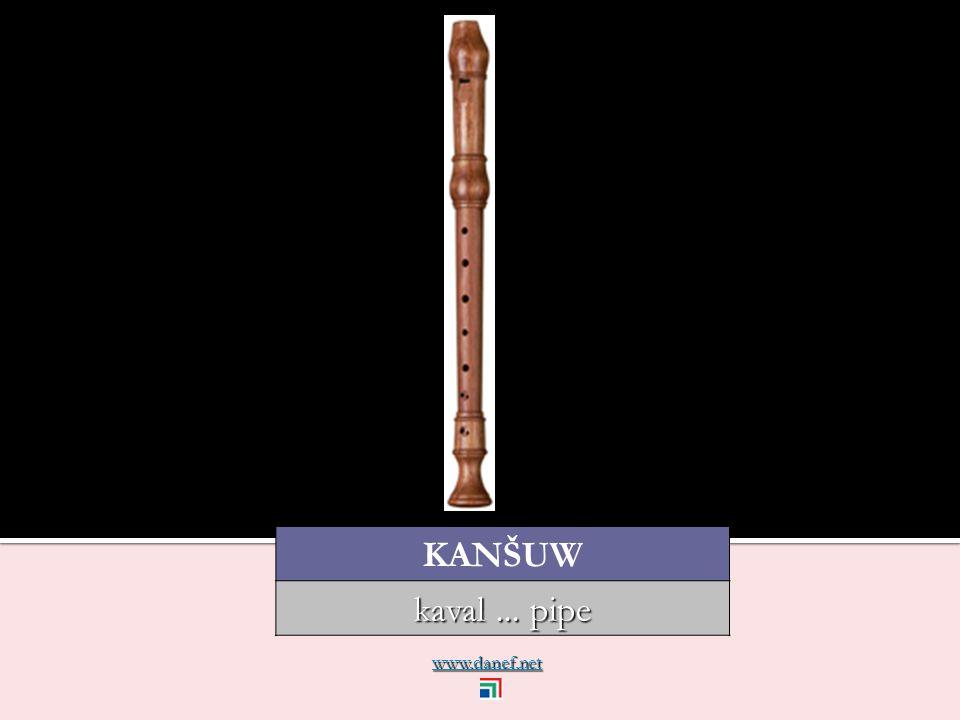 www.danef.net KANŠUW kaval... pipe