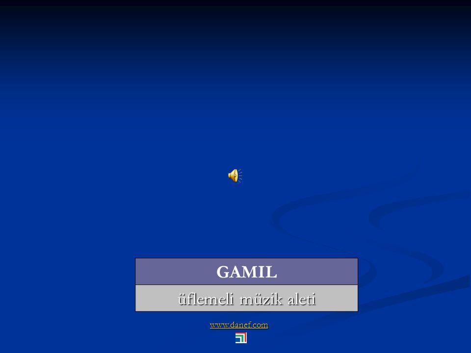 www.danef.com GAMIL üflemeli müzik aleti