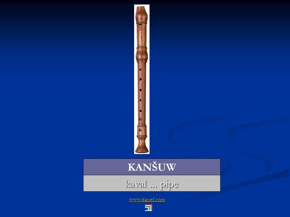 www.danef.com KANŠUW kaval... pipe