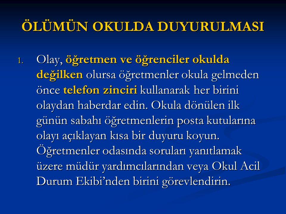 ÖLÜMÜN OKULDA DUYURULMASI 1.