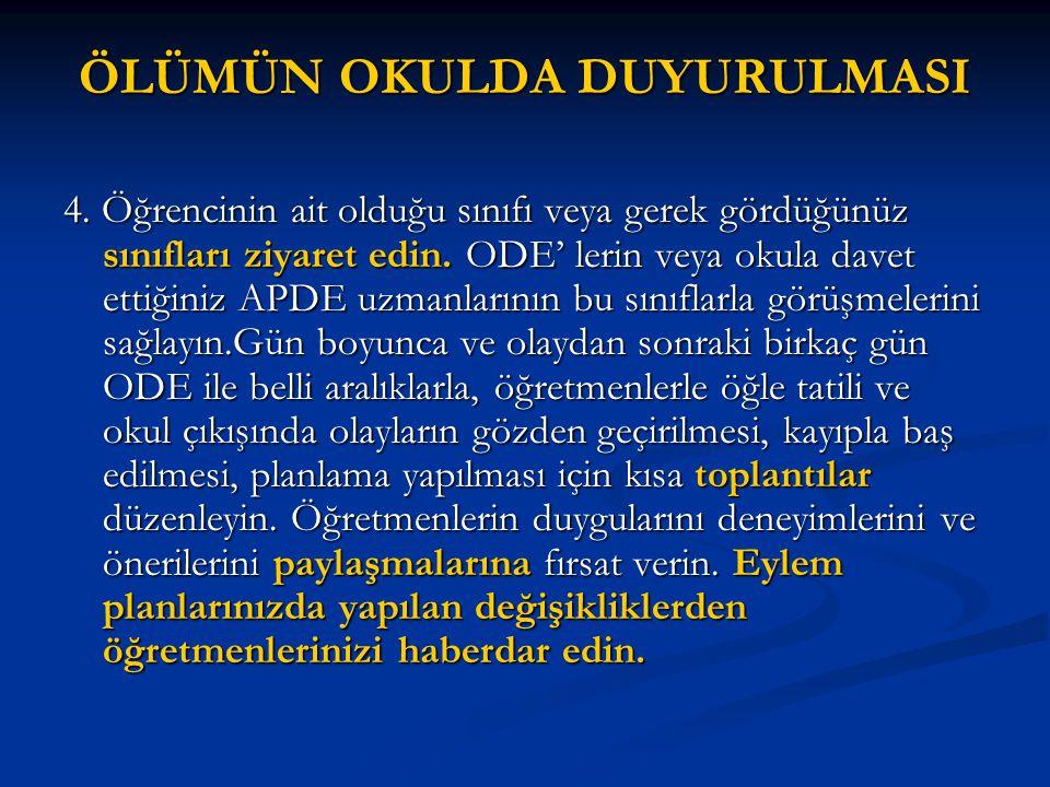 ÖLÜMÜN OKULDA DUYURULMASI 4.