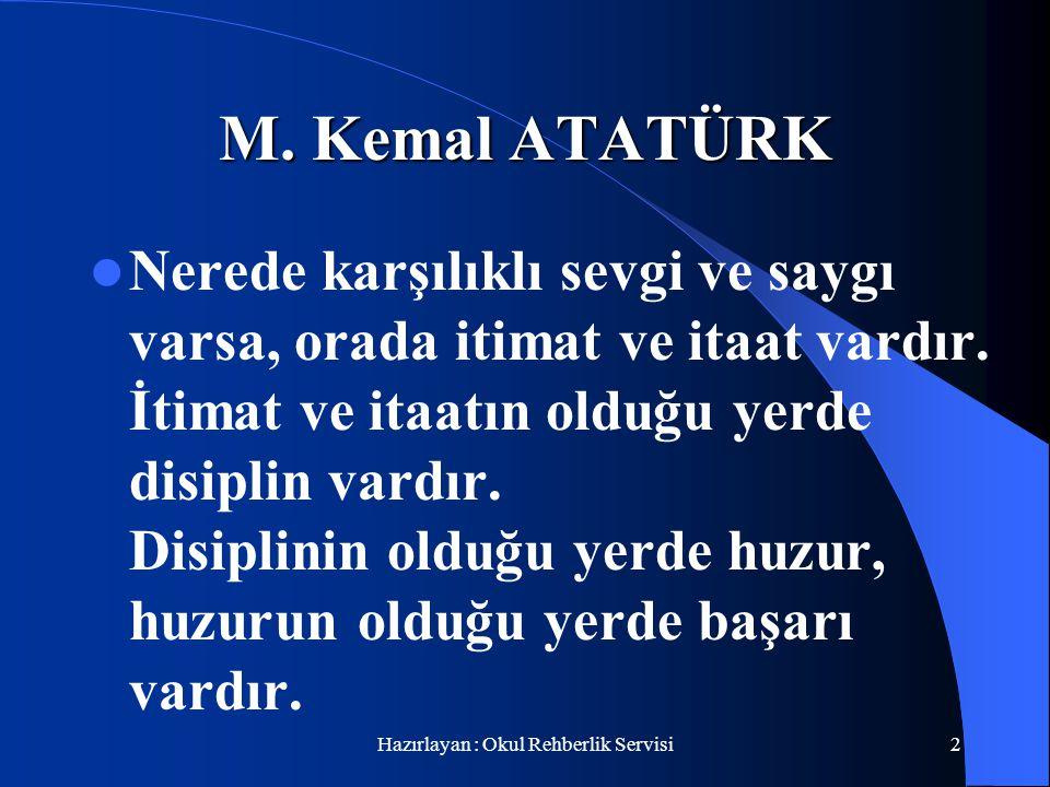 Hazırlayan : Okul Rehberlik Servisi1 Mustafa kemal Akbay İlköğretim Okulu Veli Toplantısına Hoş Geldiniz.