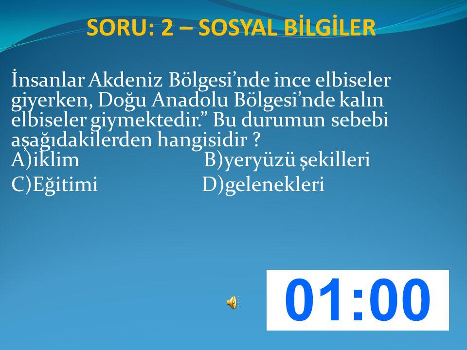 """SORU: 2 – SOSYAL BİLGİLER İnsanlar Akdeniz Bölgesi'nde ince elbiseler giyerken, Doğu Anadolu Bölgesi'nde kalın elbiseler giymektedir."""" Bu durumun sebe"""