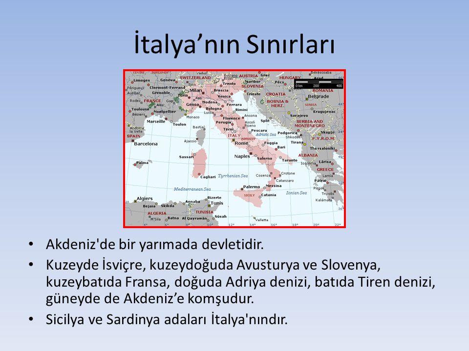 İtalya'nın Sınırları Akdeniz'de bir yarımada devletidir. Kuzeyde İsviçre, kuzeydoğuda Avusturya ve Slovenya, kuzeybatıda Fransa, doğuda Adriya denizi,