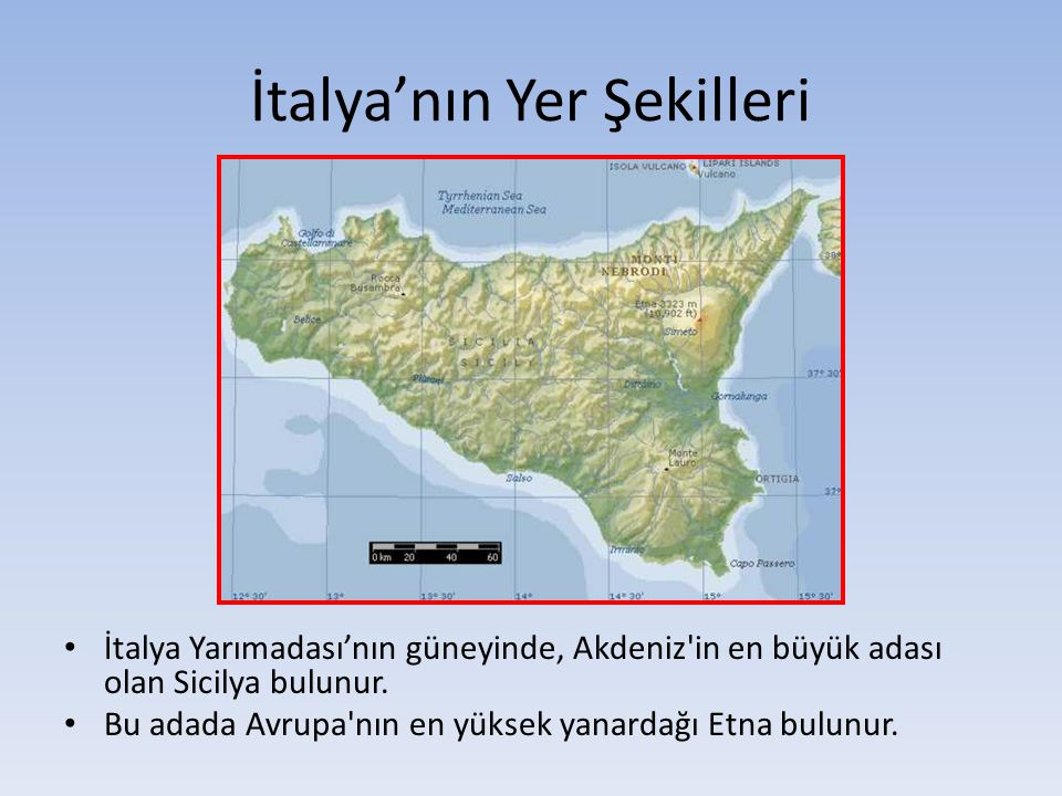 İtalya Yarımadası'nın güneyinde, Akdeniz'in en büyük adası olan Sicilya bulunur. Bu adada Avrupa'nın en yüksek yanardağı Etna bulunur.