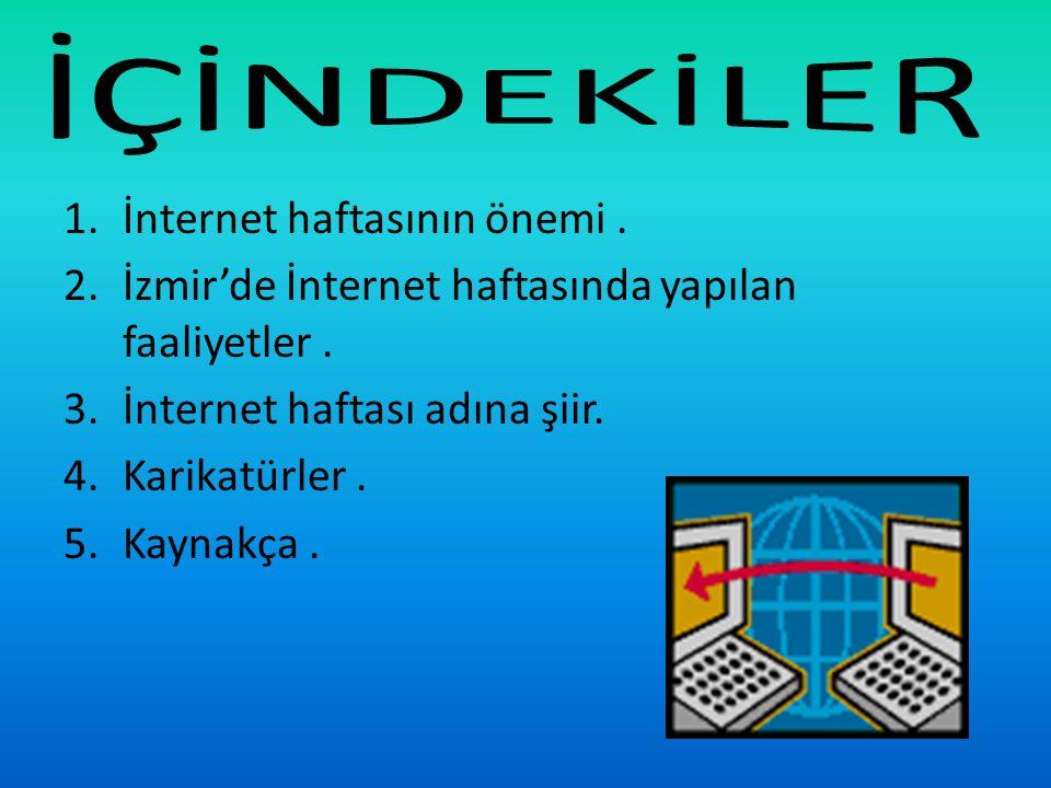 İnternet Haftası 1994'de ÖDTÜ tarafından Türkiye'ye gelmiştir.