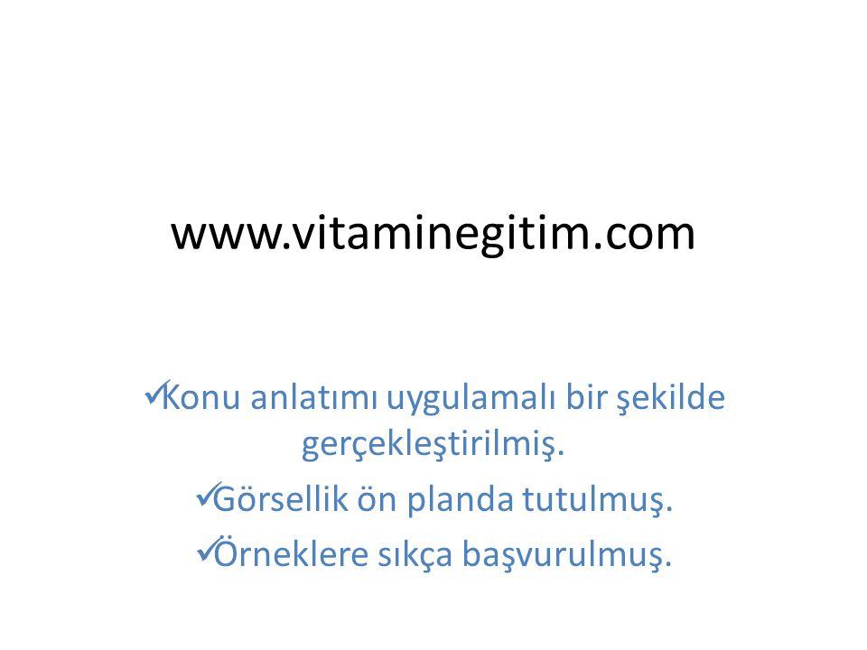 www.vitaminegitim.com Konu anlatımı uygulamalı bir şekilde gerçekleştirilmiş.
