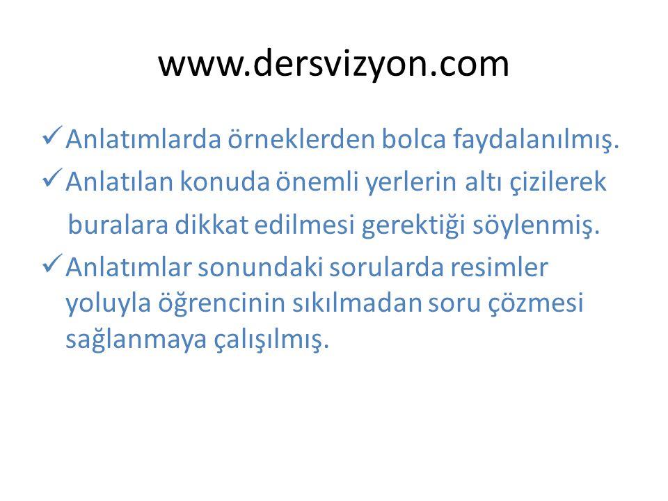 www.dersvizyon.com Anlatımlarda örneklerden bolca faydalanılmış.