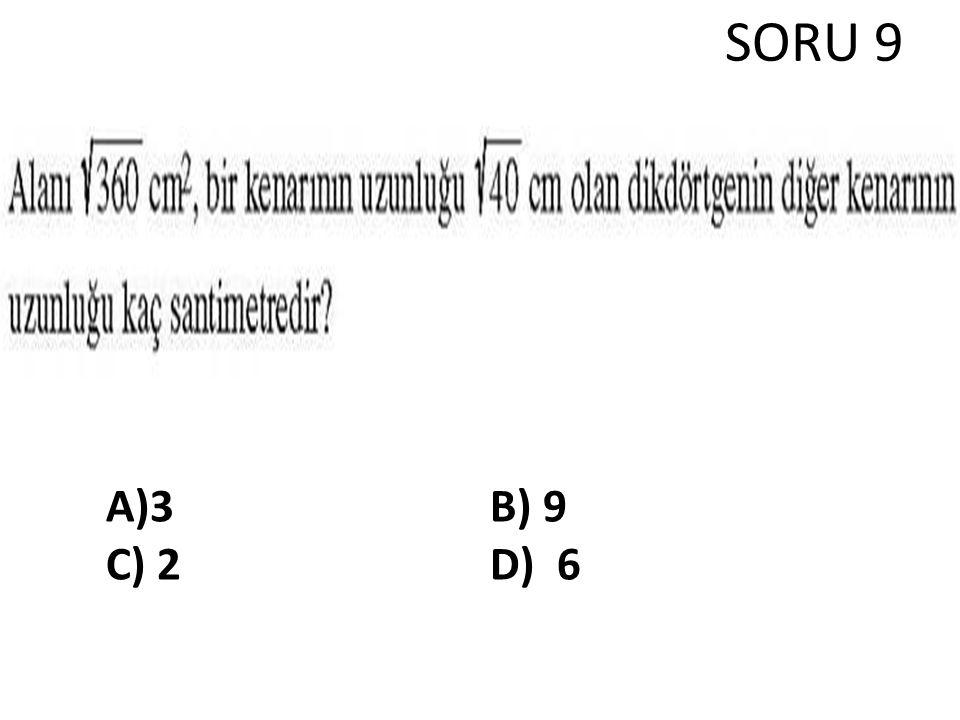 SORU 9 A)3 B) 9 C) 2 D) 6