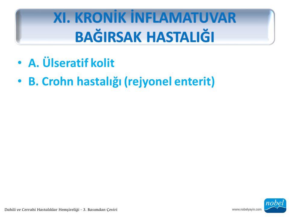 A. Ülseratif kolit B. Crohn hastalığı (rejyonel enterit)