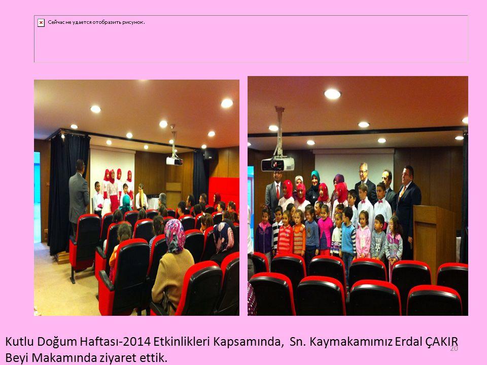 20 Kutlu Doğum Haftası-2014 Etkinlikleri Kapsamında, Sn.