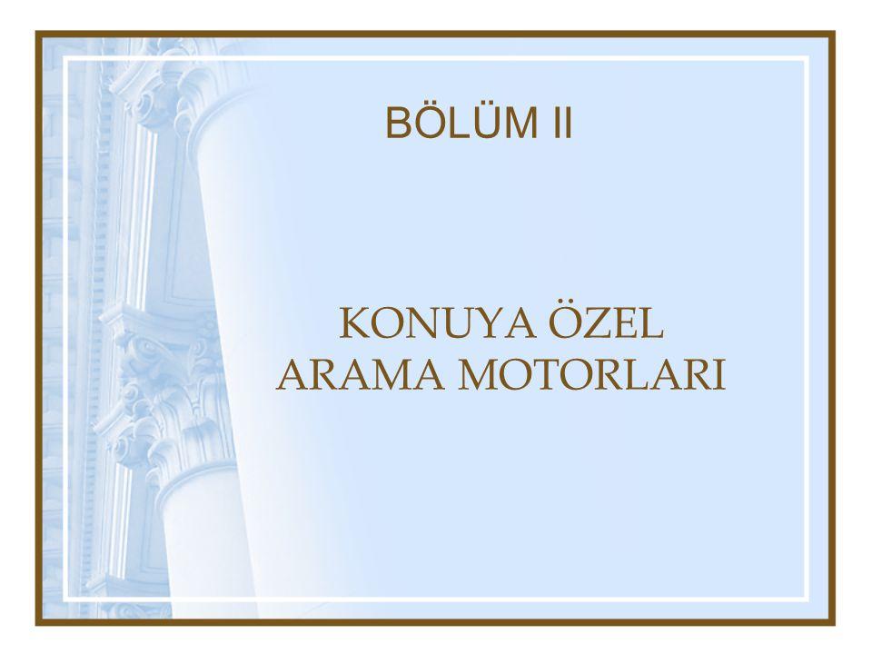 KONUYA ÖZEL ARAMA MOTORLARI BÖLÜM II