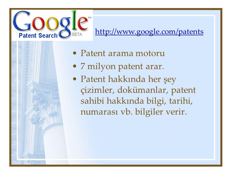 http://www.google.com/patents Patent arama motoru 7 milyon patent arar.