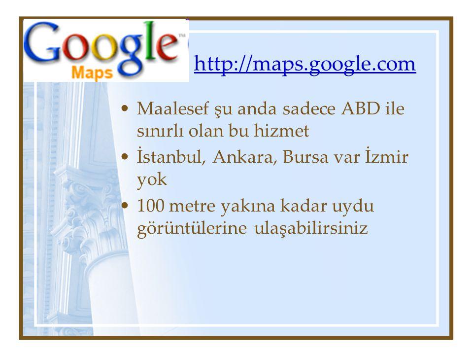 http://maps.google.com Maalesef şu anda sadece ABD ile sınırlı olan bu hizmet İstanbul, Ankara, Bursa var İzmir yok 100 metre yakına kadar uydu görüntülerine ulaşabilirsiniz