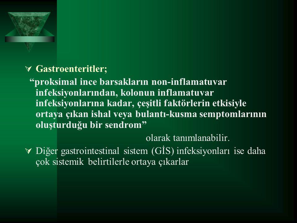  C.difficile ile ilişkili hastalık tanısında: 1.