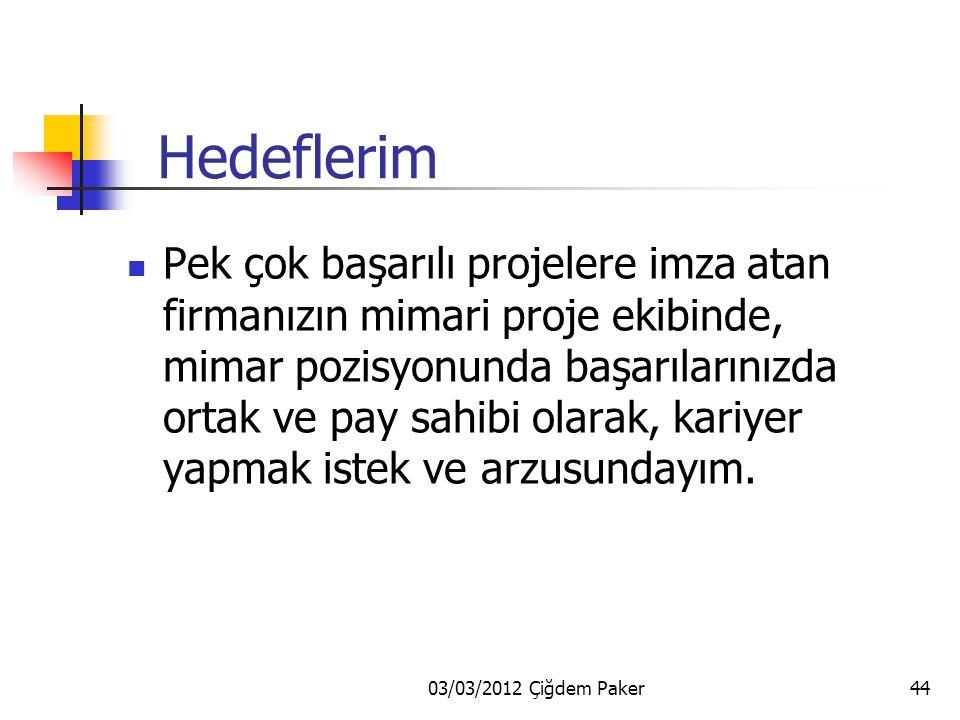03/03/2012 Çiğdem Paker43