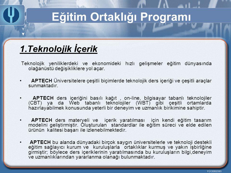 Eğitim Ortaklığı Programı 1.Teknolojik İçerik Teknolojik yeniliklerdeki ve ekonomideki hızlı gelişmeler eğitim dünyasında olağanüstü değişikliklere yo
