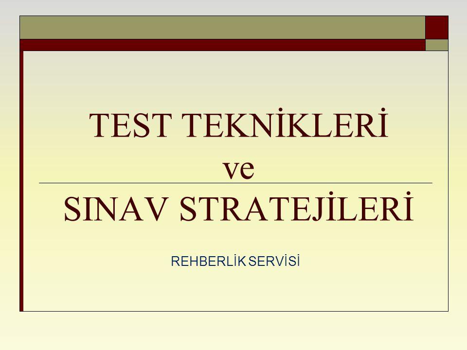 TEST TEKNİKLERİ ve SINAV STRATEJİLERİ REHBERLİK SERVİSİ