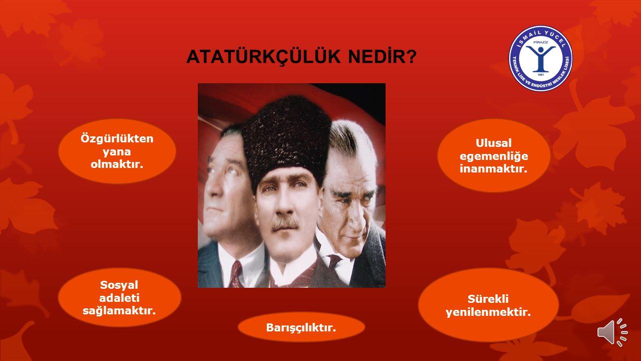 Mustafa Kemal'in,siyasi, ekonomik ve toplumsal alanlardaki gerçekçi düşünce ve uygulamalarının bütünü Atatürkçülüğü oluşturur. ATATÜRKÇÜLÜĞÜN TANIMI