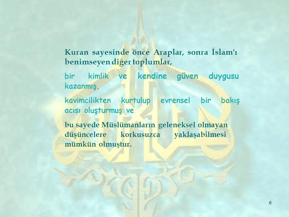 Antik Cağın Mirasının Aktarılması İslam dünyasında bilimsel faaliyeti başlatan asıl itici gücün, diğer kültürlerin ve özellikle de Eski Yunan ın bilimsel birikiminin Arapça ya aktarılması olduğunu söylemek gerekir.