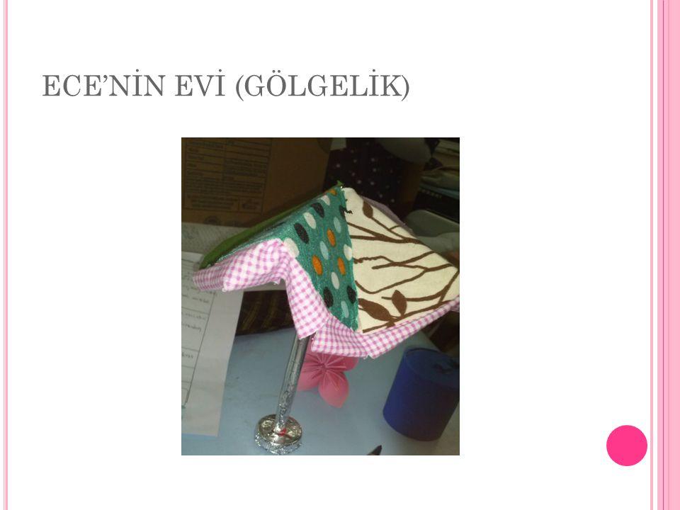 ECE'NİN EVİ (GÖLGELİK)