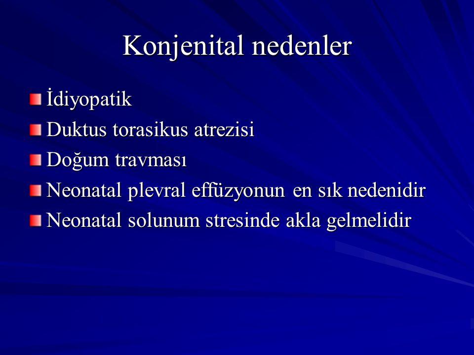 Konjenital nedenler İdiyopatik Duktus torasikus atrezisi Doğum travması Neonatal plevral effüzyonun en sık nedenidir Neonatal solunum stresinde akla g