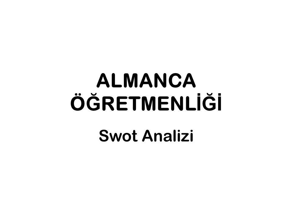 ALMANCA Ö Ğ RETMENL İĞİ Swot Analizi
