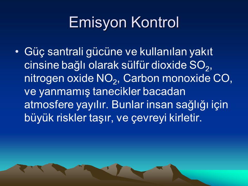 Emisyon Kontrol Güç santrali gücüne ve kullanılan yakıt cinsine bağlı olarak sülfür dioxide SO 2, nitrogen oxide NO 2, Carbon monoxide CO, ve yanmamış
