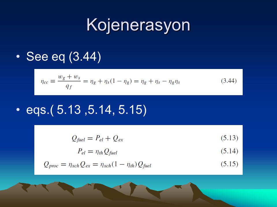 Kojenerasyon See eq (3.44) eqs.( 5.13,5.14, 5.15)