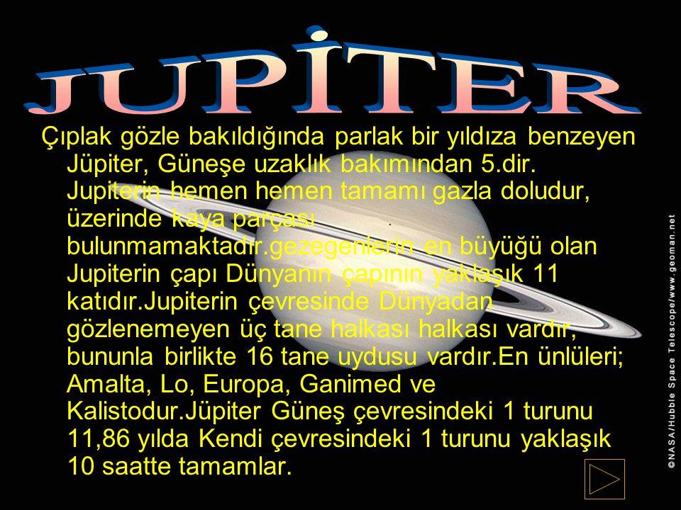 Çıplak gözle bakıldığında parlak bir yıldıza benzeyen Jüpiter, Güneşe uzaklık bakımından 5.dir. Jupiterin hemen hemen tamamı gazla doludur, üzerinde k