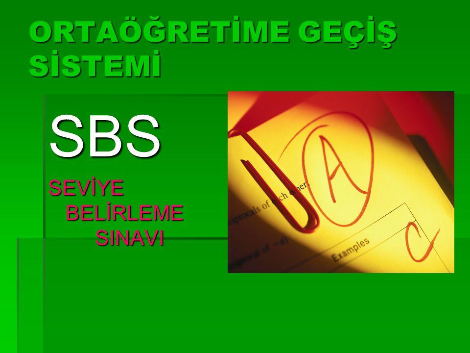 ORTAÖĞRETİME GEÇİŞ SİSTEMİ SBS SEVİYE BELİRLEME SINAVI
