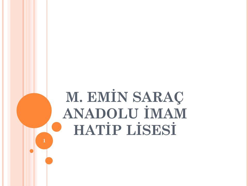 M. EMİN SARAÇ ANADOLU İMAM HATİP LİSESİ 1