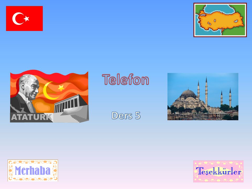 Today's Lesson By the end of this lesson you should be able to say phone numbers in Turkish.