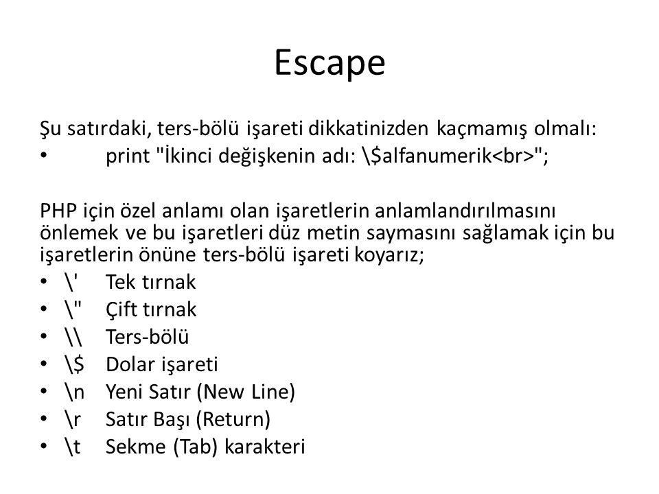Escape Şu satırdaki, ters-bölü işareti dikkatinizden kaçmamış olmalı: print