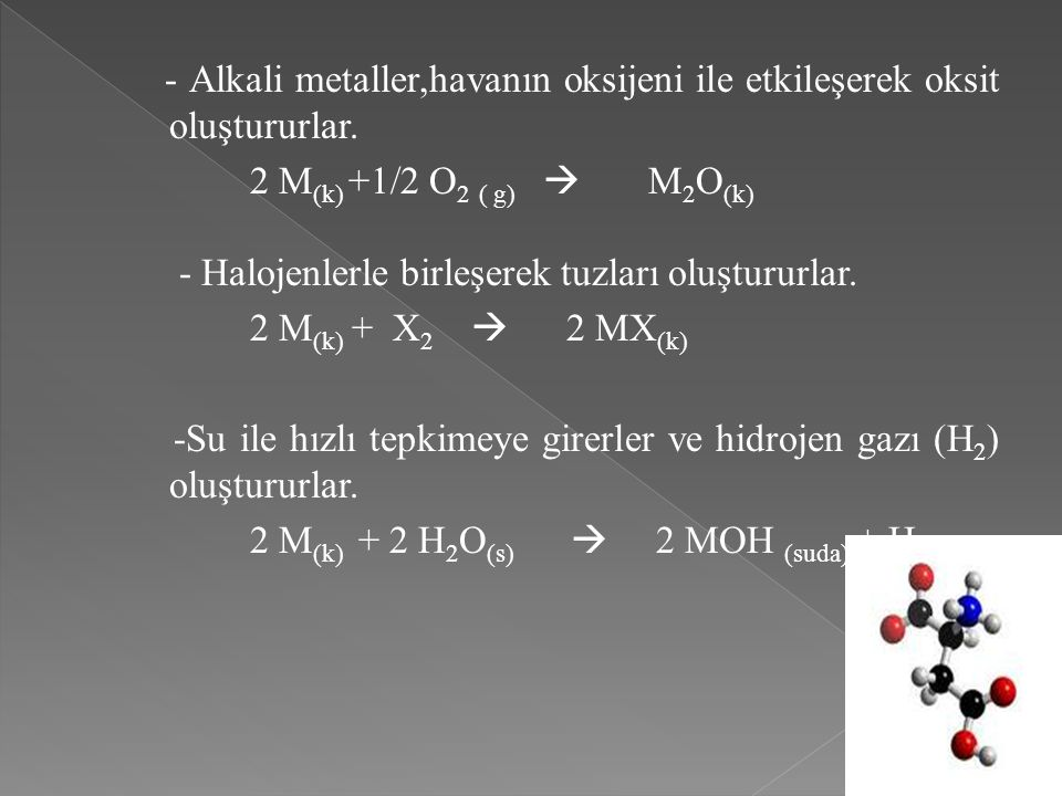 - Alkali metaller,havanın oksijeni ile etkileşerek oksit oluştururlar. 2 M (k) +1/2 O 2 ( g)  M 2 O (k) - Halojenlerle birleşerek tuzları oluştururla